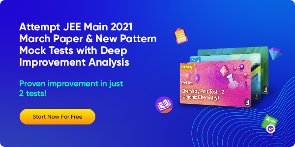 05_Attempt JEE Main 2021 March Paper & New Pattern Mock Tests with Deep Improvement Analysis