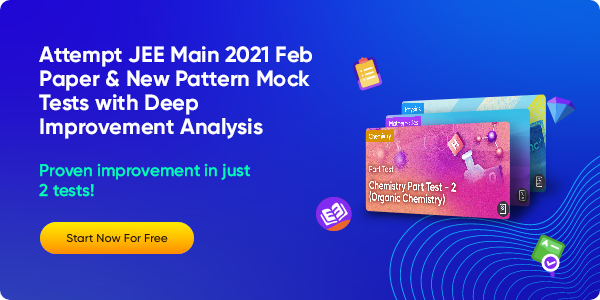 19_Attempt JEE Main 2021 Feb Paper & New Pattern Mock Tests with Deep Improvement Analysis