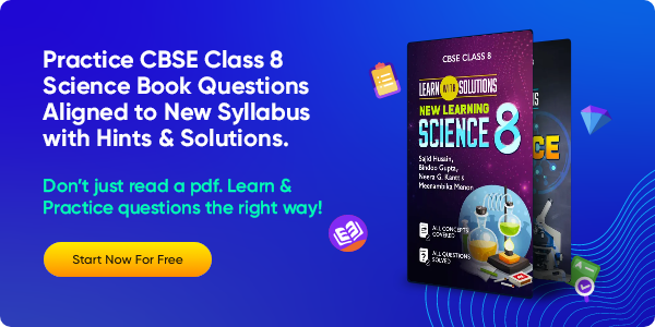 66_Practice CBSE Class 8 Science Book Questions Aligned to New Syllabus with Hints & Solutions.