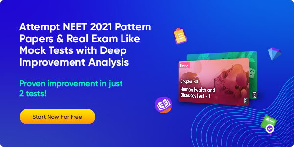 56_Attempt NEET 2021 Pattern Papers & Real Exam Like Mock Tests with Deep Improvement Analysis