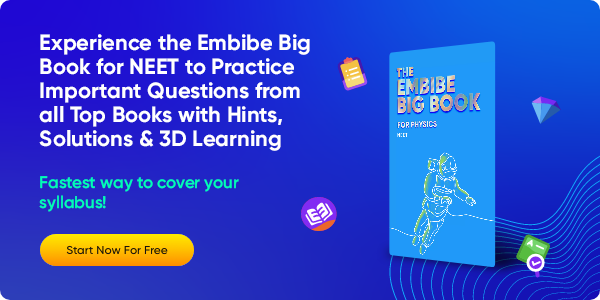 91_Experience the Embibe Big Book for NEET to Practice Important Questions from all Top Books with Hints, Solutions & 3D Learning
