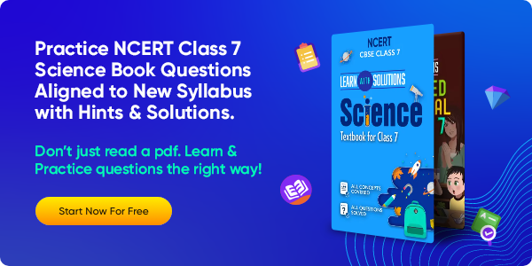 93_Practice NCERT Class 7 Science Book Questions Aligned to New Syllabus with Hints & Solutions.