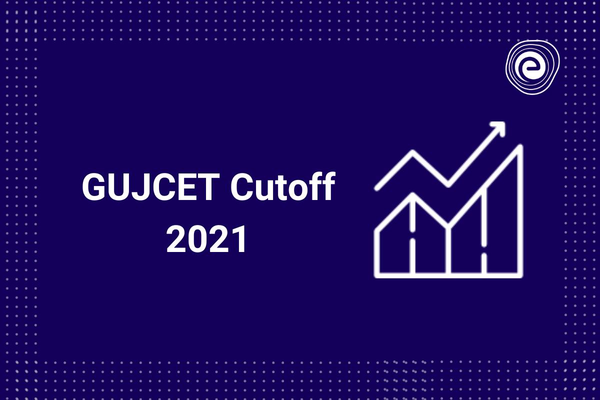 GUJCET Cutoff 2021
