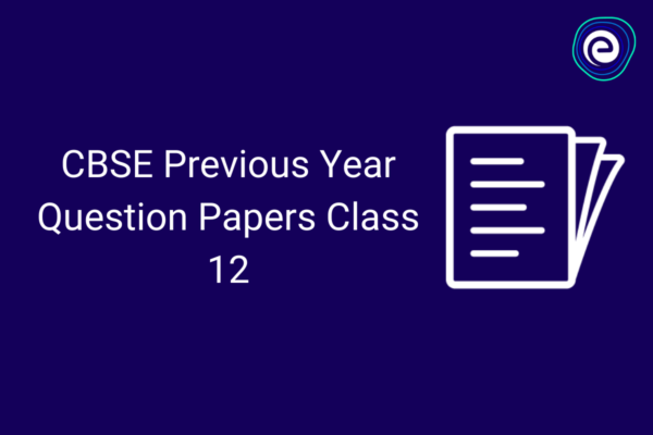 CBSE Previous Year Question Papers Class 12