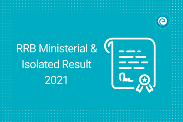 RRB Ministerial & Isolated Result 2021