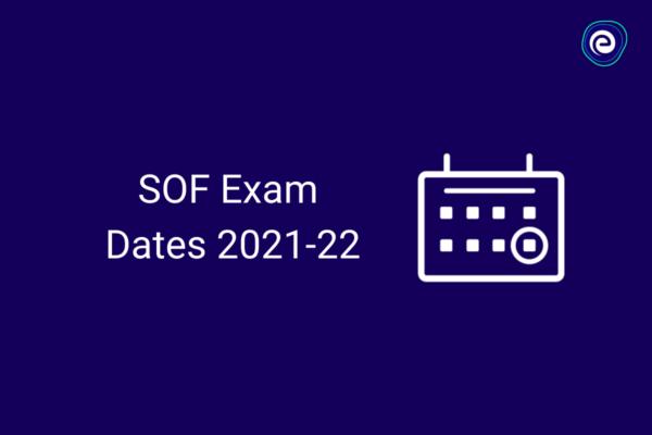SOF Exam Dates 2021-22