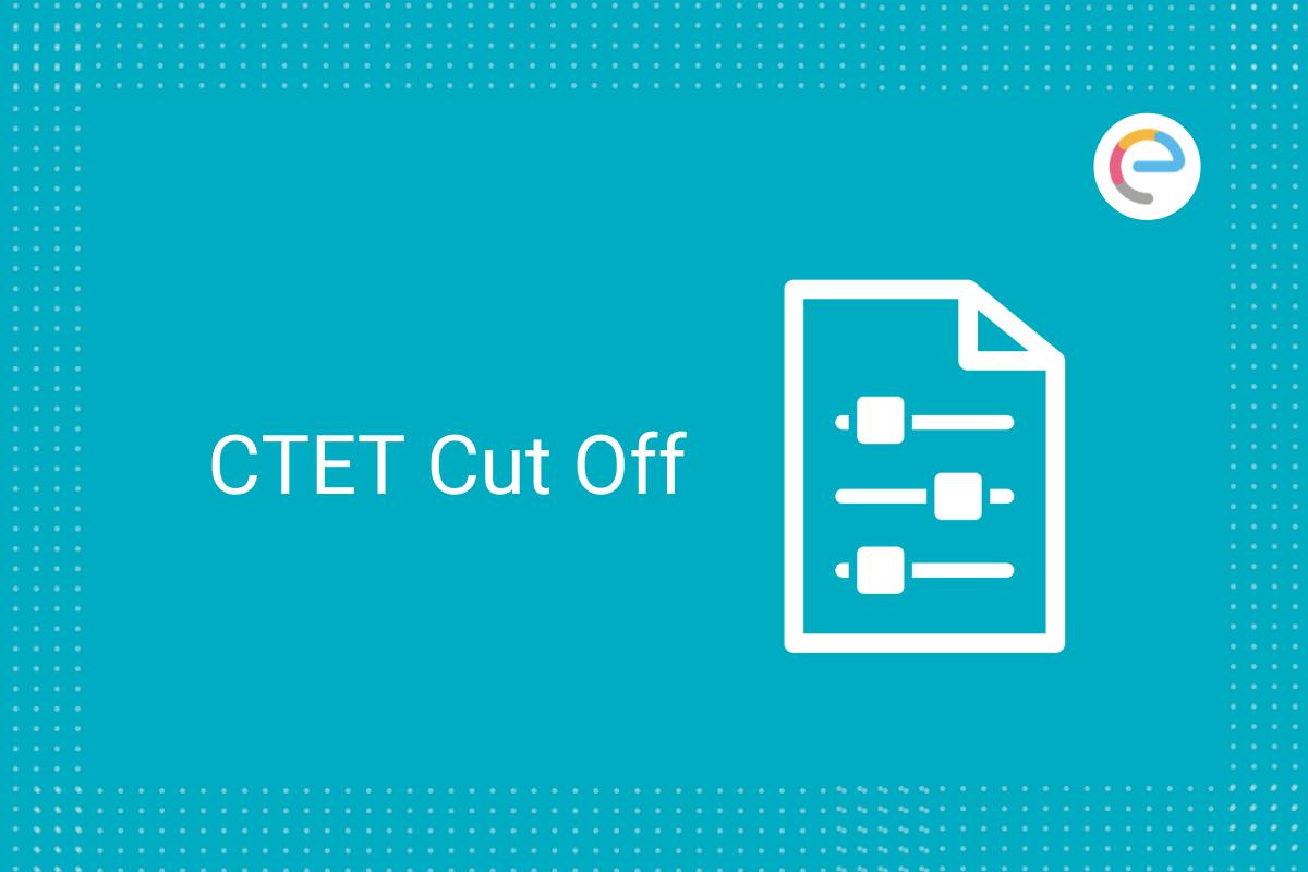 CTET Cut Off