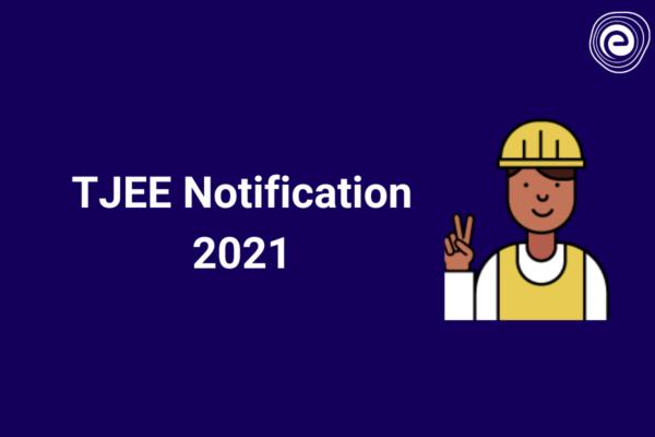 TJEE Notification 2021