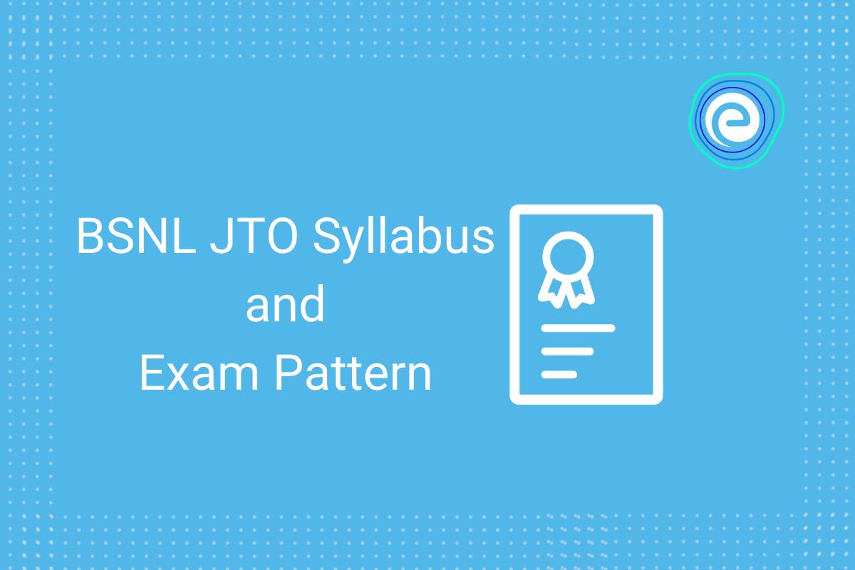 BSNL JTO Syllabus and Exam Pattern