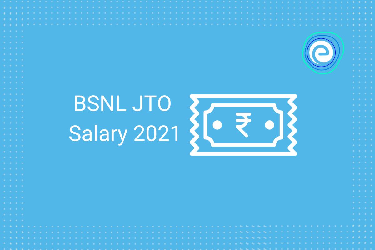 BSNL JTO Salary 2021