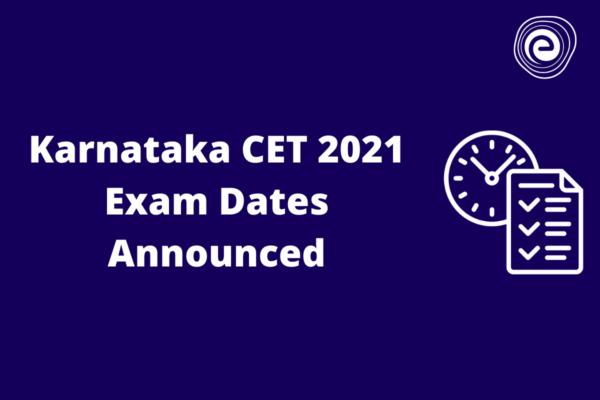 Karnataka CET 2021 Exam Dates Announced