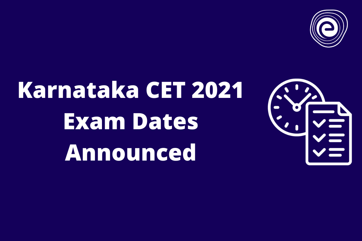 Karnataka CET 2021 Exam Dates Released, KCET 2021 Exam in