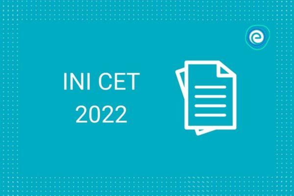 INI CET Exam 2022