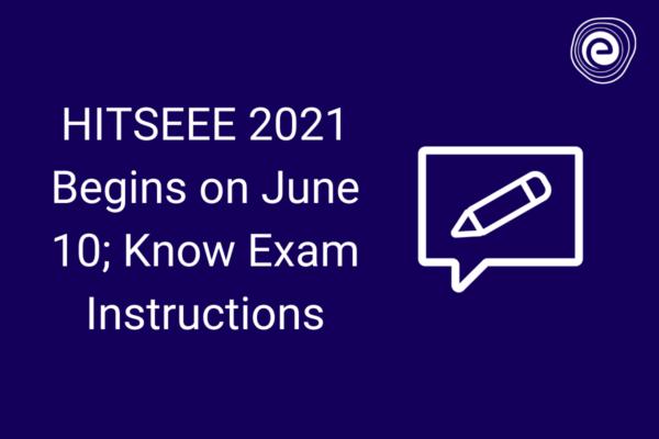 HITSEEE 2021 Begins on June 10; Know Exam Instructions