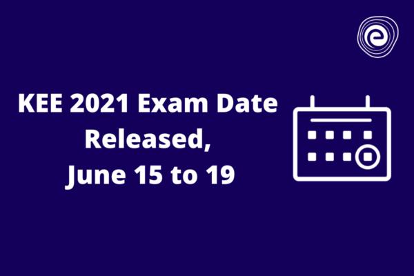 KEE 2021 Exam Dates Announced