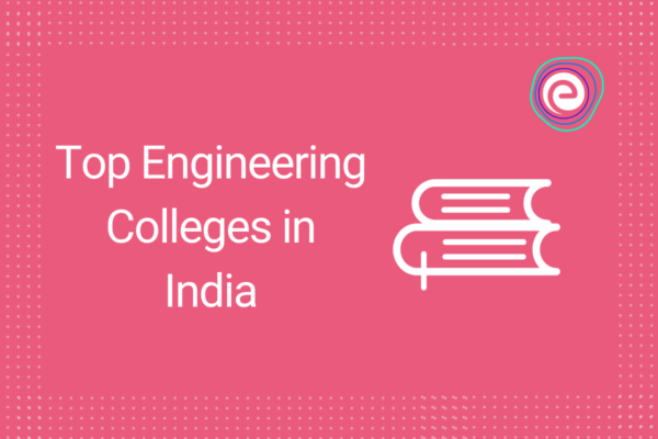 top-engineering-colleges-in-india-embibe