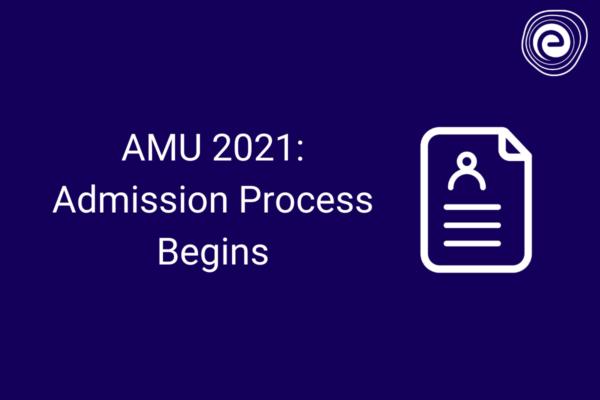 AMU 2021 Admission Process Begins