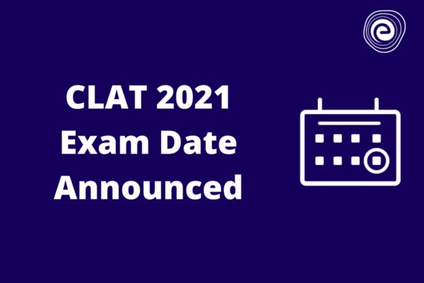 CLAT 2021 Exam Date Announced