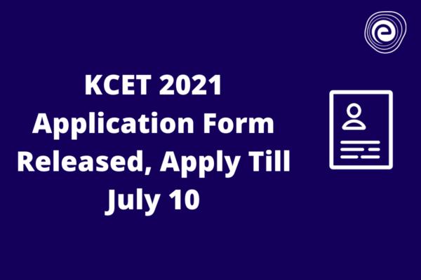 KCET 2021 Application Form Released
