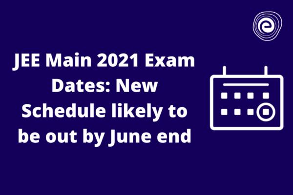 JEE Main 2021 New Exam Dates
