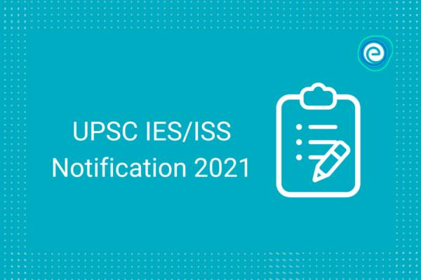 UPSC IES ISS Notification 2021