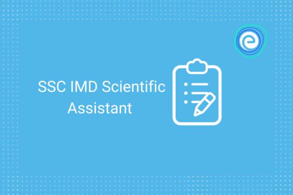 SSC IMD Scientific Assistant