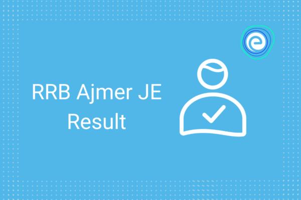 RRB Ajmer JE Result