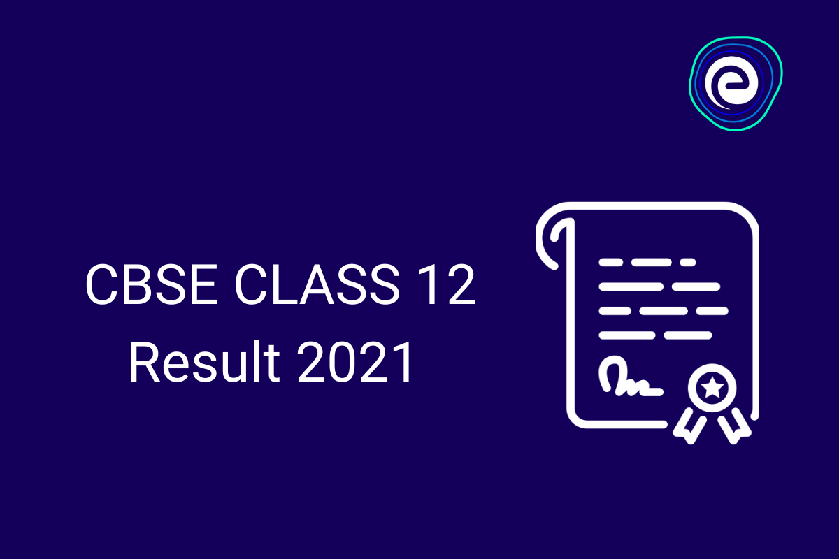 CBSE CLASS 12 RESULT 2021 Embibe