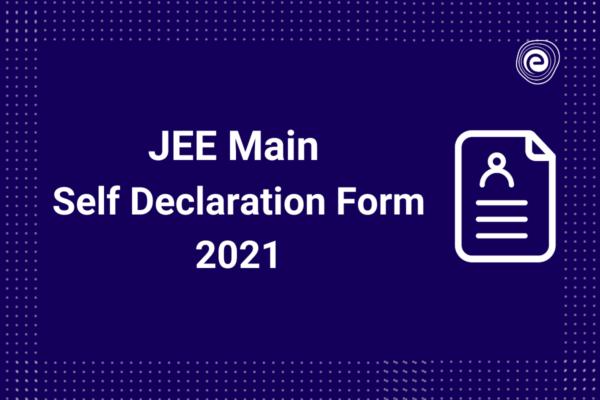 JEE Main Self Declaration Form 2021