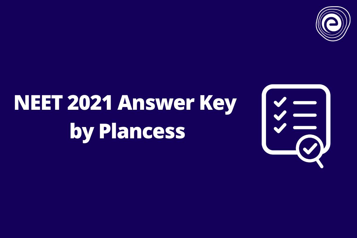 NEET 2021 Answer Key by Plancess