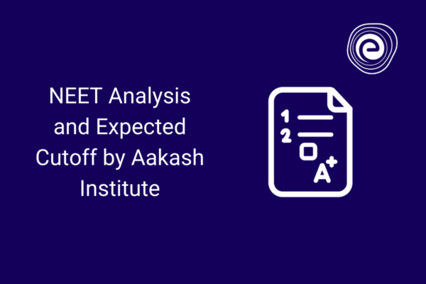 NEET 2021 Analysis and Expected Cutoff by Aakash Institute