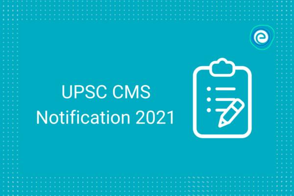 UPSC CMS Notification 2021