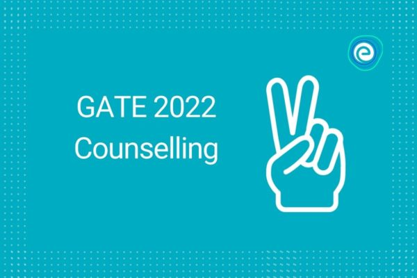GATE Counselling 2022