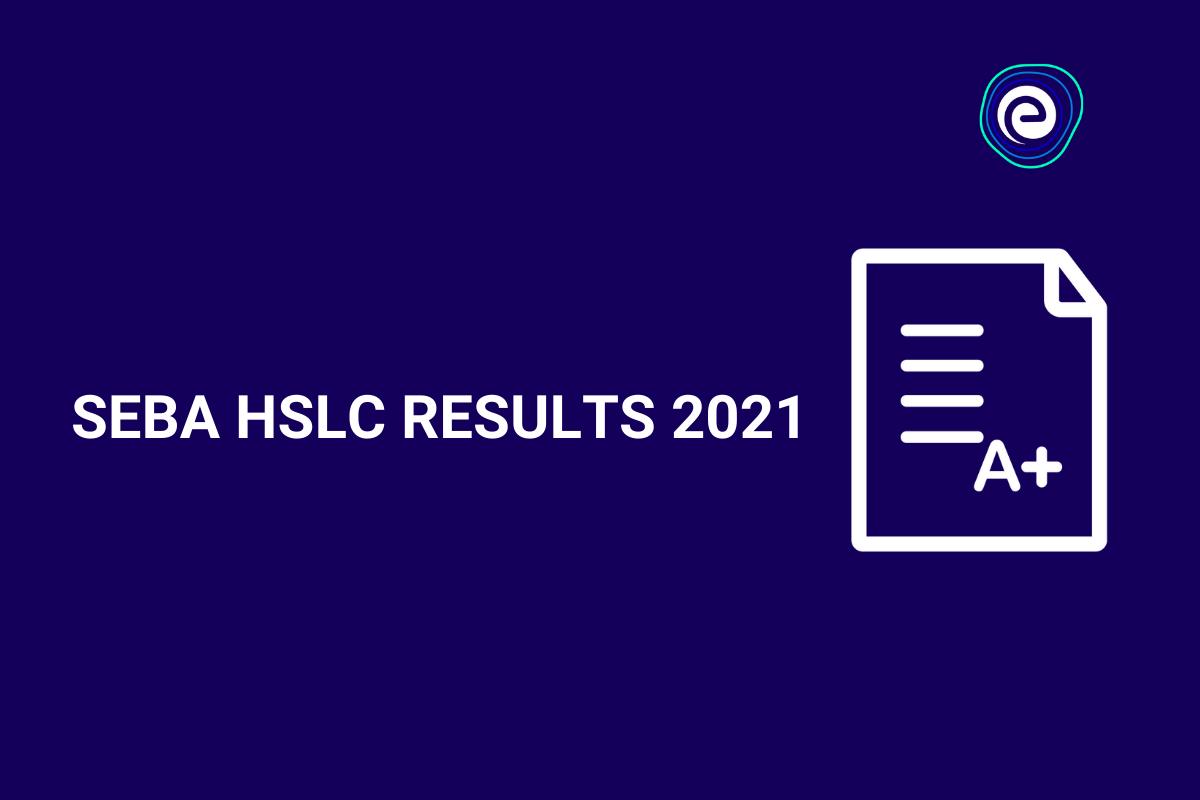 SEBA HSLC Results 2021 Embibe