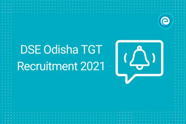 DSE Odisha TGT Recruitment 2021