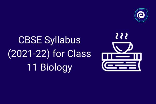 cbse-class11-biology-syllabus-embibe.com