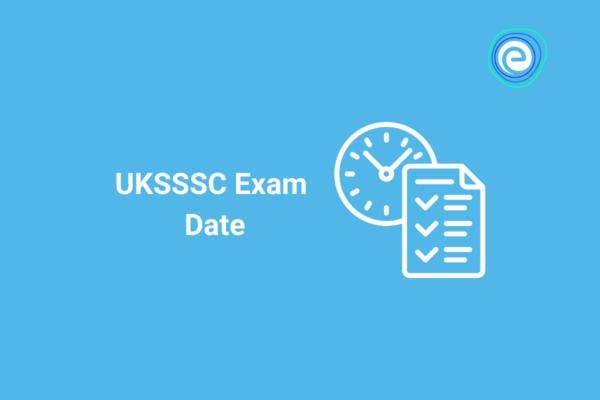 UKSSSC Exam Date 2021