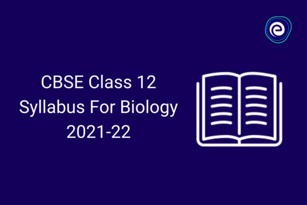 CBSE-class-12-bio-syllabus-embibe.com