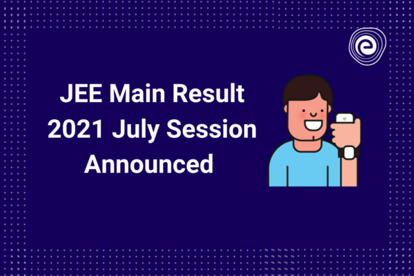 JEE Main 2021 July Session 3 Result Announced