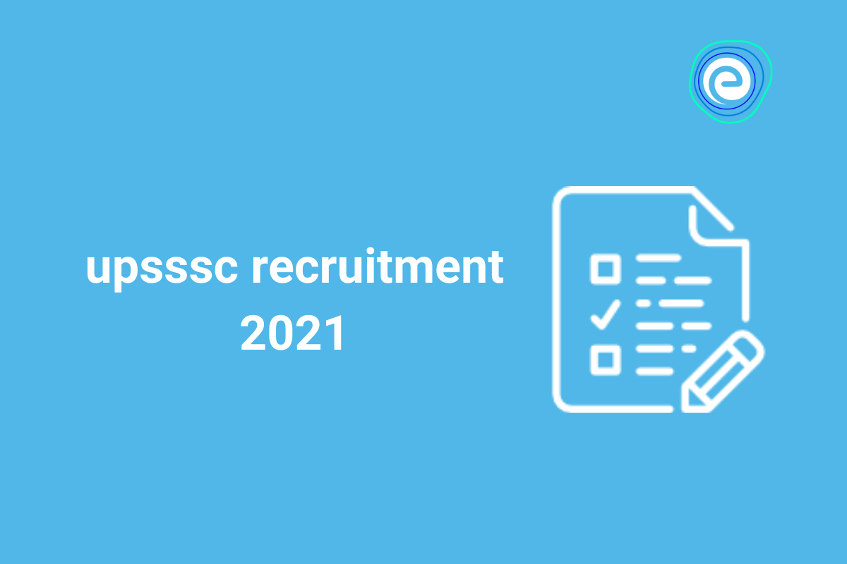 UPSSSC Recruitment 2021