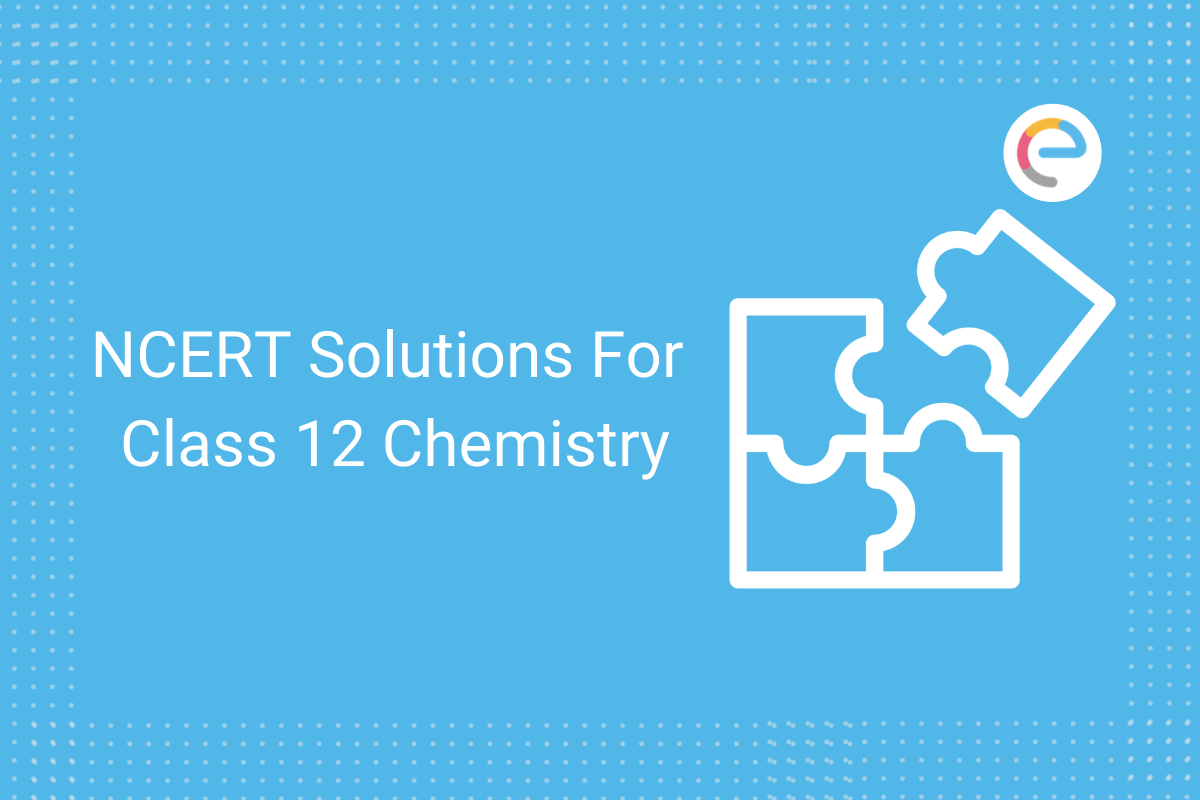 cbse ncert solutions for class 12 chemistry