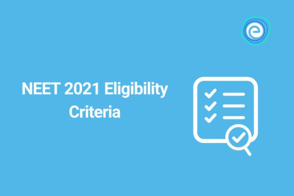 NEET 2021 Eligibility Criteria