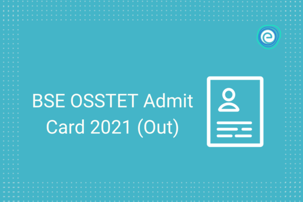 BSE OSSTET Admit Card 2021 (Out)