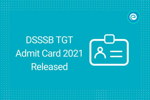 DSSSB TGT Admit Card 2021 Released