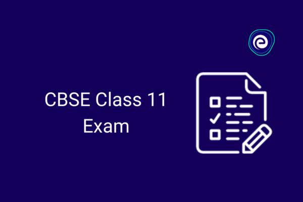 CBSE Class 11 Exam
