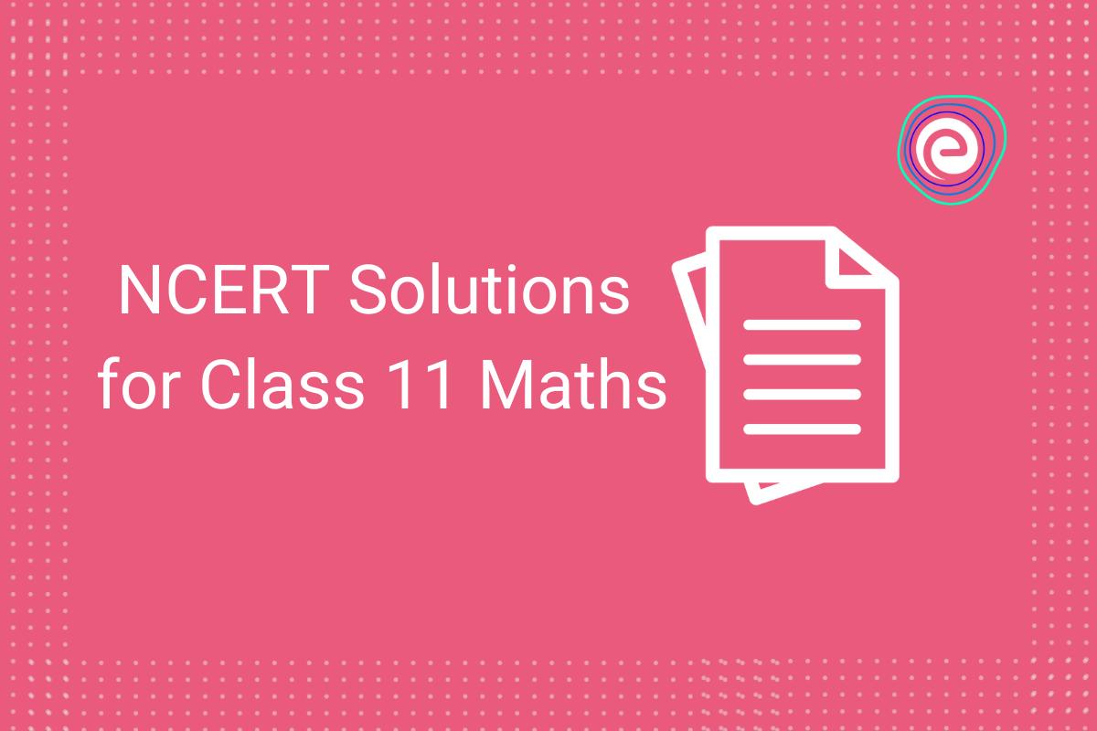 NCERT Solutions for Class 11 Maths Embibe
