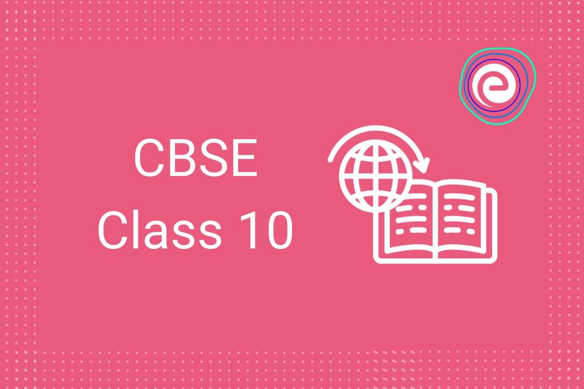 CBSE Class 10 Embibe