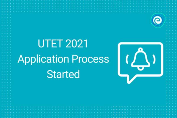 UTET 2021 Application Process Started