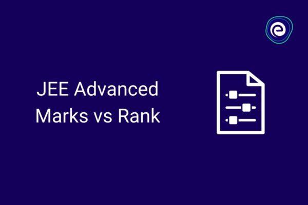 JEE Advanced Marks vs Rank 2021, 2020, 2019, 2018, 2017