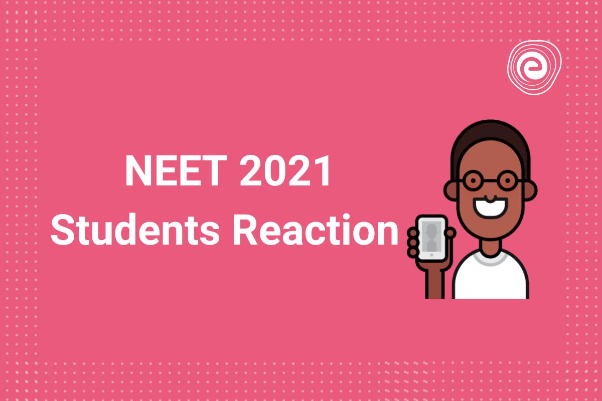 NEET 2021 Student Reactions